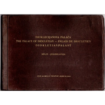 0239. Kamilo Tončić-Sorinjski:  Dioklecijanova palača – The palace of Diocletian – Plais de Diocletien – Diokletianpalast