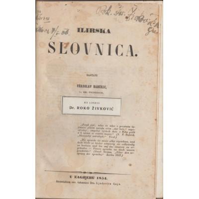 0028. Vekoslav (Vjekoslav)  Babukić: Ilirska slovnica 1854. - prvo izdanje !! Ex libris: dr. Roko Živković , Zagreb