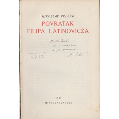 0093.  Miroslav Krleža: Povratak Filipa Latinovića 1932. - first edition. With dedication (by the author) to Matko Peić.31.01.1975.