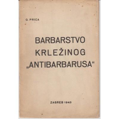"0101.  Ognjen Prica: Barbarstvo Krležinog ""Antibarbarusa"" 1940. - first edition !!"