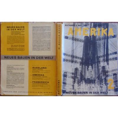 0231. Richard J. Neutra: Amerika (band 2)  die stilbildung des neuen bauens in den vereingten sttaten – mit 260  abbildungen