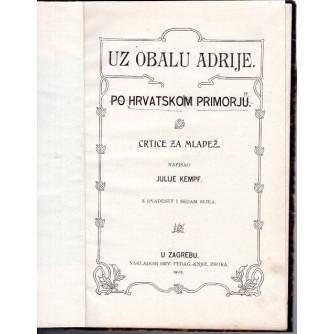 0066. Julije Kempf: Uz obalu Adrije- po Hrvatskom primorju