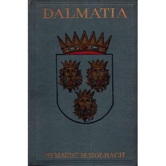 0032. Maude M. Holbach: Dalmatia; The Land Where East Meets West