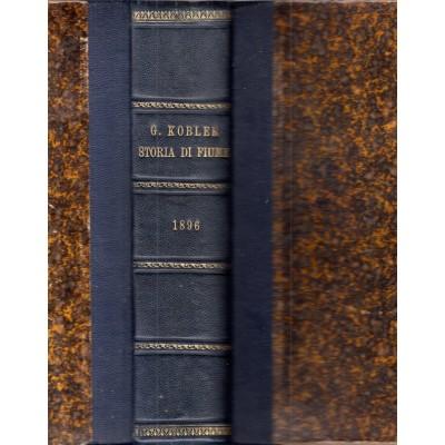 0032. Giovanni Kobler: Memorie per la storia della liburnica citta di Fiume
