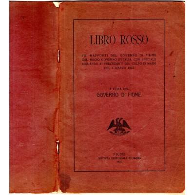 0037. Libro rosso sui rapporti del Governo di Fiume col Regio Governo d'Italia , Acura del Governo di Fiume