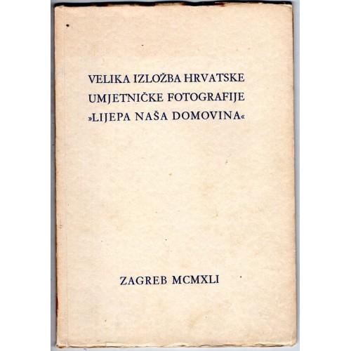 """0076. Velika izložba hrvatske umjetničke fotografije """"Lijepa naša domovina"""""""