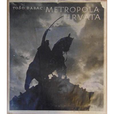 0014. Tošo Dabac: Metropola Hrvata